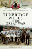 Tunbridge Wells in the Great War